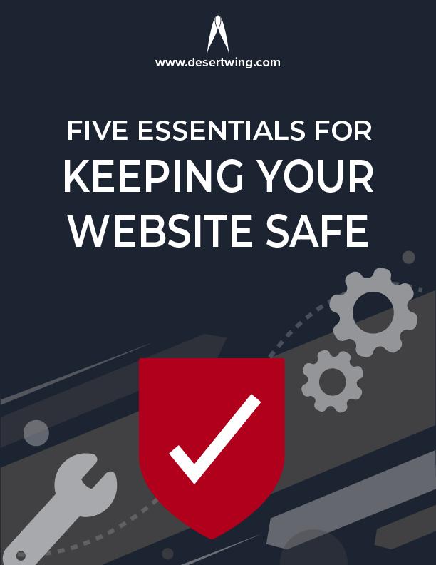 Desert Wing Design 5 Essentials For Keeping Your Website Safe